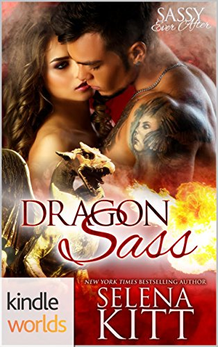 Sassy Ever After: Dragon Sass (Kindle Worlds Novella) by [Kitt, Selena]