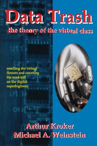 Data Trash: The Theory of Virtual Class (Culture Texts) by Arthur Kroker (1994-09-15)