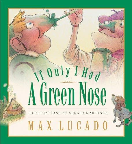 By Max Lucado If Only I Had a Green Nose (Board Book) (Max Lucado's Wemmicks) (Brdbk) [Board book] PDF