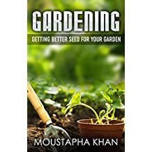 Gardening: Getting better seeds for your garden