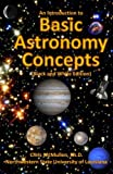An Introduction to Basic Astronomy Concepts (Black and White Edition): A Visual Tour of Our Solar System and Beyond (with Space Photos)