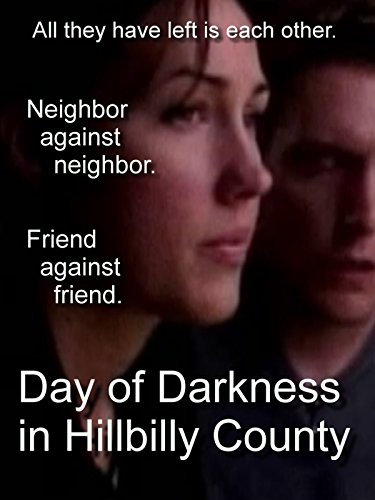 Day of Darkness in Hillbilly - A What Is Band Ray