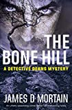 The Bone Hill: An utterly absorbing crime thriller full of stunning twists (The Detective Deans Mysteries Book 3)