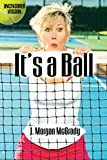 img - for It's a Ball book / textbook / text book
