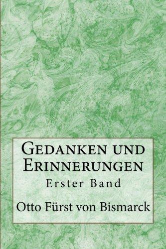 Gedanken und Erinnerungen: Erster Band (German Edition) pdf epub