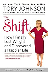 The Shift: How I Finally Lost Weight and Discovered a Happier Life by Tory Johnson (2014-09-09)