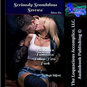 Seriously Scandalous Screws!: Forbidden Fantasies Taboo Two Pack Audiobook