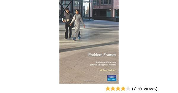 9afb466a5b6a Problem Frames  Analysing   Structuring Software Development Problems   Michael Jackson  9780201596274  Amazon.com  Books