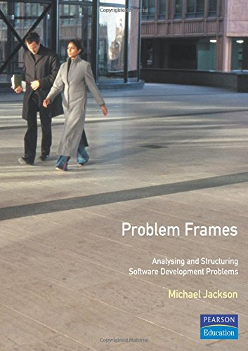 Problem Frames: Analysing & Structuring Software Development Problems ebook