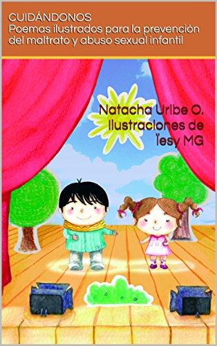 Cuidándonos: Poemas ilustrados para la prevención del maltrato y abuso sexual infantil (Spanish Edition)