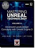 2: Mastering Unreal Technology, Volume II: Advanced Level Design Concepts with Unreal Engine 3: Using Unreal Engine 3