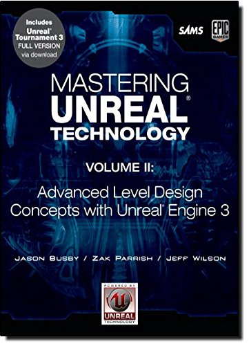 - Mastering Unreal Technology, Volume II: Advanced Level Design Concepts with Unreal Engine 3