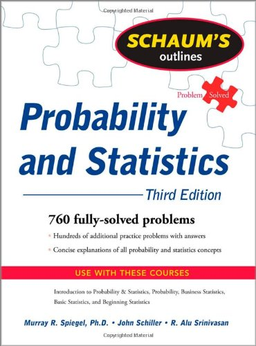 [PDF] Schaum's Outline of Probability and Statistics, 3rd Edition Free Download | Publisher : McGraw-Hill | Category : Science | ISBN 10 : 0071544259 | ISBN 13 : 9780071544252