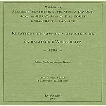 Relations et rapports officiels de la bataille d'Austerlitz, 1805