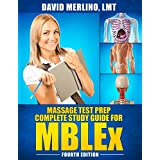 Massage Test Prep - Complete Study Guide for MBLEx, Fourth Edition