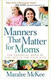 img - for Manners That Matter for Moms: The Essential Book of Life Skills for Your Kids book / textbook / text book