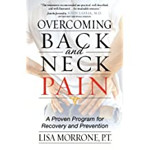 Overcoming Back And Neck Pain: A Proven Program For Recovery And Prevention