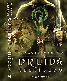 El Druida Celtíbero (Spanish Edition)