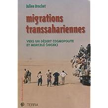 MIGRATIONS TRANSSAHARIENNES : VERS UN DÉSERT COSMOPOLITE ET MORCELÉ (NIGER)