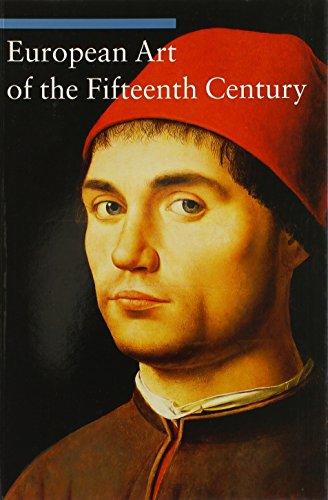 European Art of the Fifteenth Century (Art Through the Centuries)