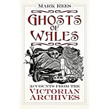 Ghosts of Wales: Accounts from the Victorian Archives