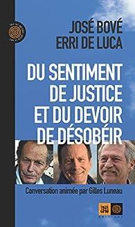Du sentiment de justice et du devoir de désobéir par José Bové