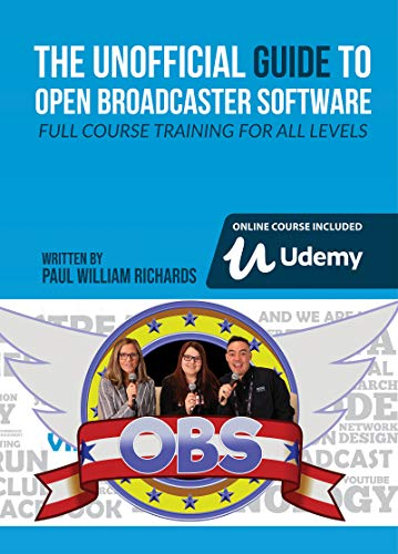 The Unofficial Guide to Open Broadcaster Software: OBS: The