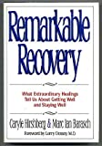 Remarkable Recovery, Caryle Hirshberg and Marc I. Barasch, 1573220000
