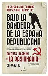 Bajo la bandera de la España republicana (Historia): Amazon.es ...