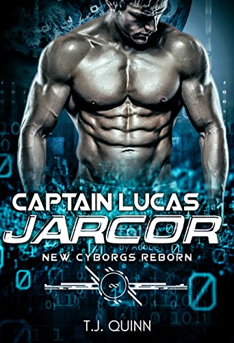 Captain  Lucas Jarcor - a Prequel to the series: A Cyborg's fighting machine first and only Mate - Contains an extended preview of Bretdon Book #3 in the series (The Cyborgs Reborn 1)