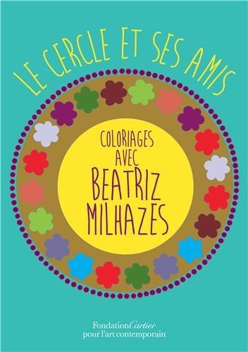 Le Cercle Et Ses Amis, Coloriages Avec Beatriz Milhazes