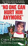 No One Can Hurt Him Anymore, Carol Rothgeb and Scott Cupp, 078602755X