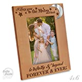 """Bella Busta - """"special edition"""" - I love you to the moon and back, to infinity and beyond, forever & ever - Engraved Natural Wood Picture Frame (4""""x 6"""" Vertical (special edition))"""