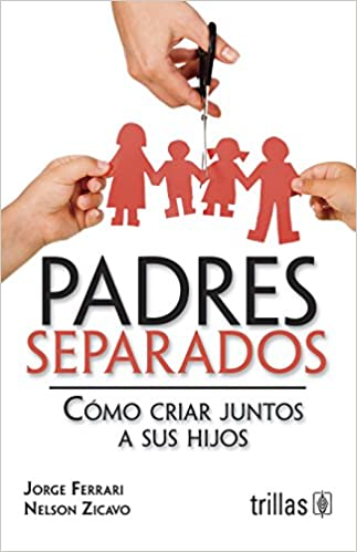 Book Padres separados / Divorced Parents: Como criar juntos a sus hijos / How to Raise Their Children Together