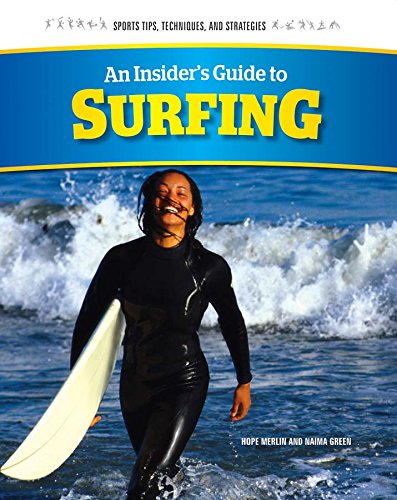 An Insider's Guide to Surfing (Sports Tips, Techniques, and Strategies)