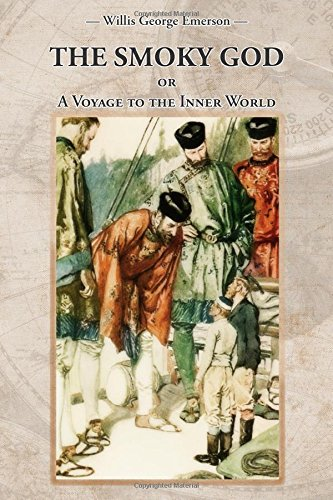 Read Online THE SMOKY GOD or A Voyage to the Inner World: (Illustrated edition in colour) ebook