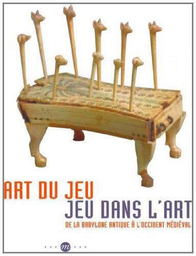 Art du jeu, Jeus dans l'art ; De Babylone à l'Occidnet médiéval : Musée de Cluny, musée national du Moyen Age, 28 novembre 2012 - 4 mars 2013