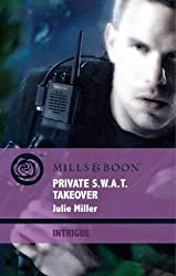 Private S.W.A.T. Takeover (Mills & Boon Intrigue) (The Precinct: Brotherhood of the Badge - Book 3)