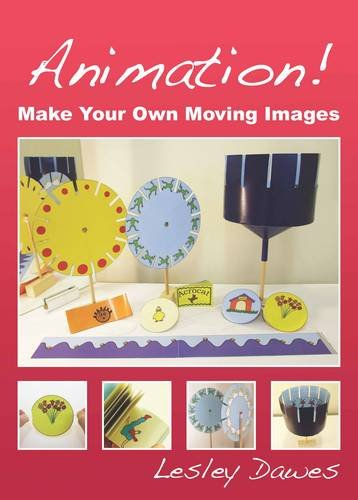 Animation!: Make Your Own - Optical Images Frames