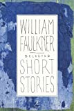 Selected Short Stories (Modern Library), William Faulkner, 0679424784