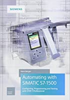 Automating with SIMATIC S7-1500, 2nd Edition Front Cover