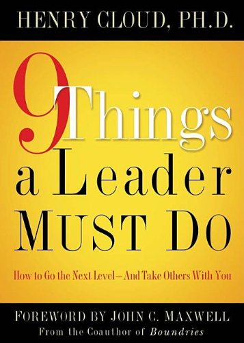 9 Things a Leader Must Do: How to Go to the Next Level--And Take Others With You (Market Level Leader)