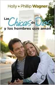 Chicas de Dios y Los Hombres Que Aman, Las (Spanish Edition) (Spanish