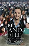 feet book - Be the Hands and Feet: Living Out God's Love for All His Children