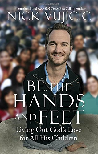 Be the Hands and Feet: Living Out God's Love for All His - His All