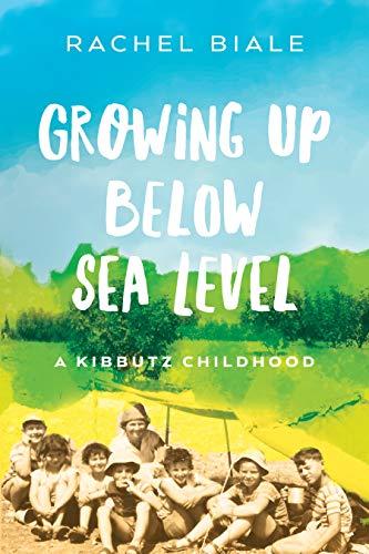 Amazon.com: Growing Up Below Sea Level: A Kibbutz Childhood eBook ...