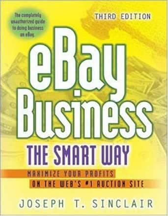 eBay Business the Smart Way: Maximize Your Profits on the Webs #1 Auction Site (English Edition) eBook: Sinclair, Joseph T.: Amazon.es: Tienda Kindle
