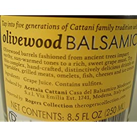Cattani Olivewood Balsamic Vinegar 8.5 fl oz (250ml) 2 Delicate, but well defined, sweet and earthy flavor uniquely imparted by the olivewood. Pairs very well with red meats and pork. For an original antipasto, drizzle Olivewood on a platter of fresh figs and gorgonzola cheese.