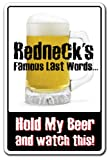 SignMission Redneck's Famous Last Words Sign | Indoor/Outdoor | Funny Home Décor for Garages, Living Rooms, Bedroom, Offices Redneck Beer Hunter Funny Gift Country Dixie Sign Wall Plaque Decoration
