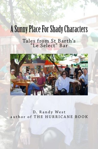 A Sunny Place For Shady Characters: Tales from St. Barth's